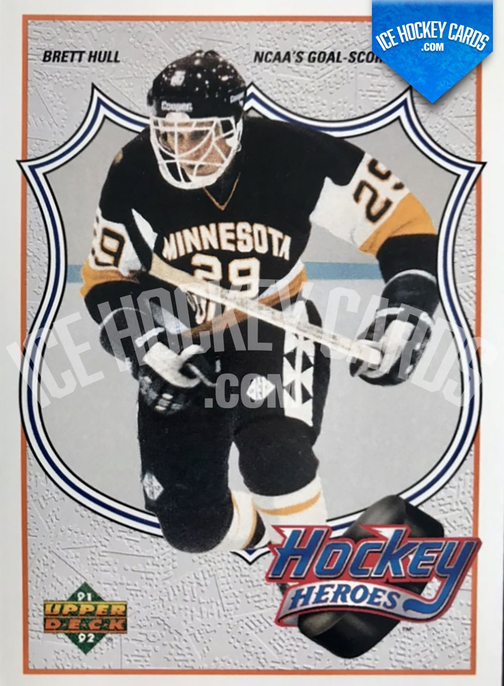 Upper Deck - Series 1991-92 - Brett Hull Hockey Heroes NCAA's Goal Scoring Leader HOF